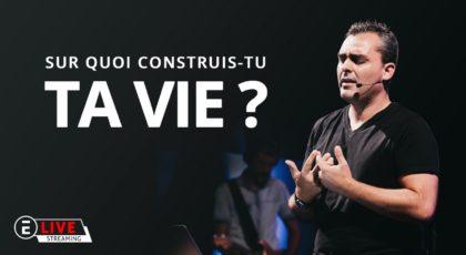 Sur quoi construis – tu ta vie ? Partie 2 – Joel SANS